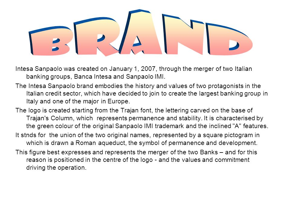 It was born in 1998 from the merger of different banks taking the name Intesa Group.