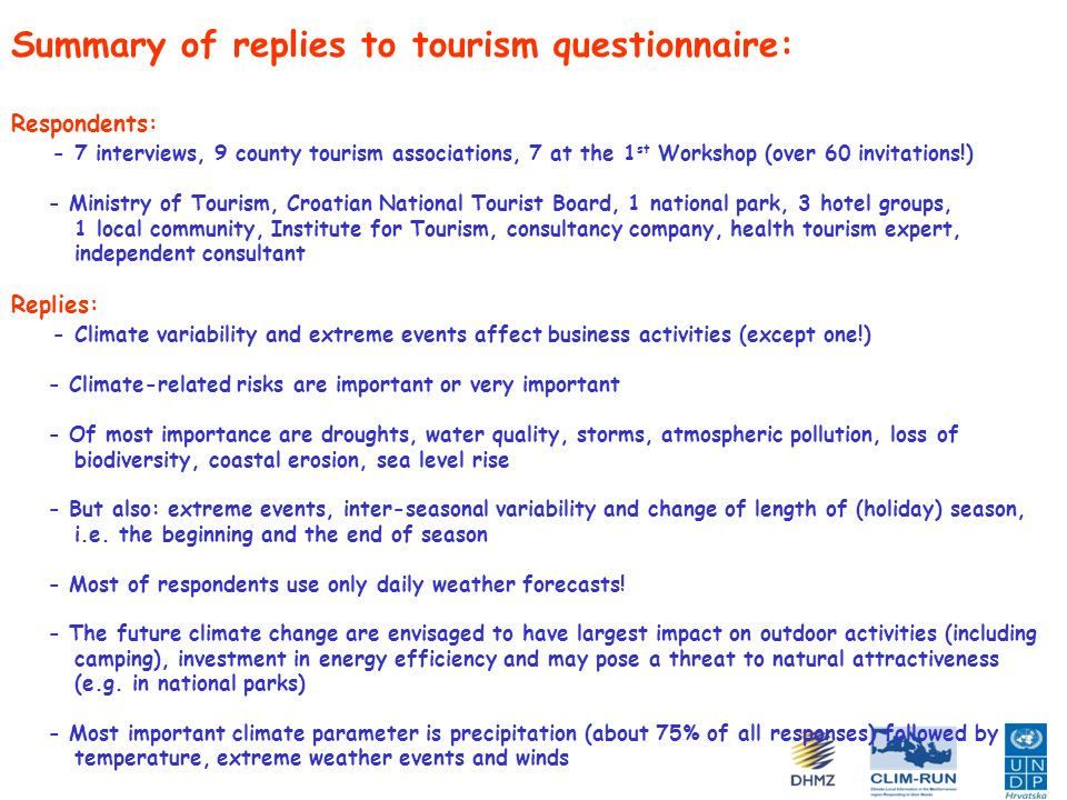 Summary of replies to tourism questionnaire: Respondents: - 7 interviews, 9 county tourism associations, 7 at the 1 st Workshop (over 60 invitations!)