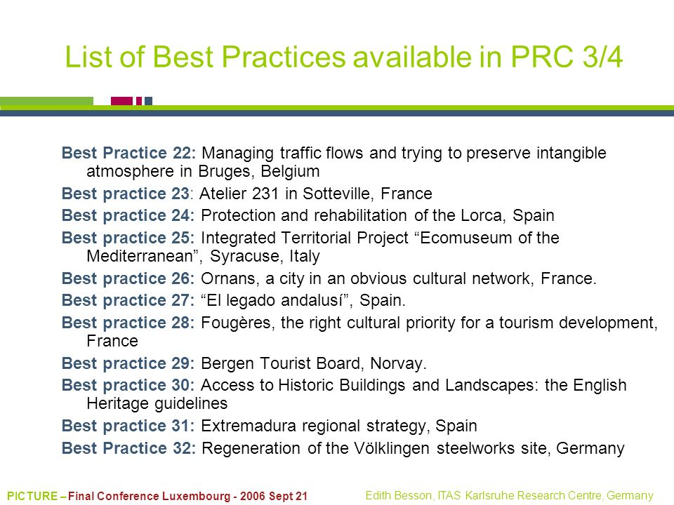 PICTURE – Final Conference Luxembourg - 2006 Sept 21 Edith Besson, ITAS Karlsruhe Research Centre, Germany List of Best Practices available in PRC 3/4