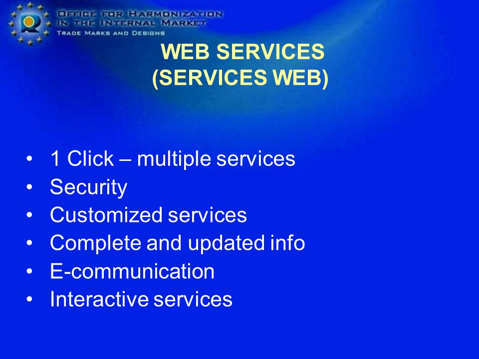 WEB SERVICES (SERVICES WEB) 1 Click – multiple services Security Customized services Complete and updated info E-communication Interactive services