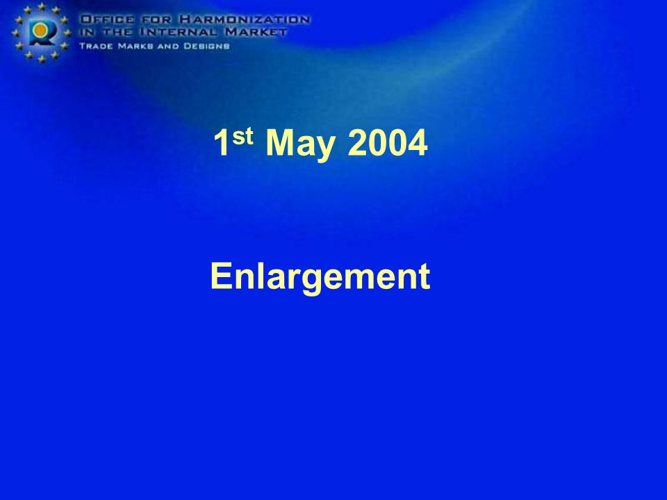 1 st May 2004 Enlargement