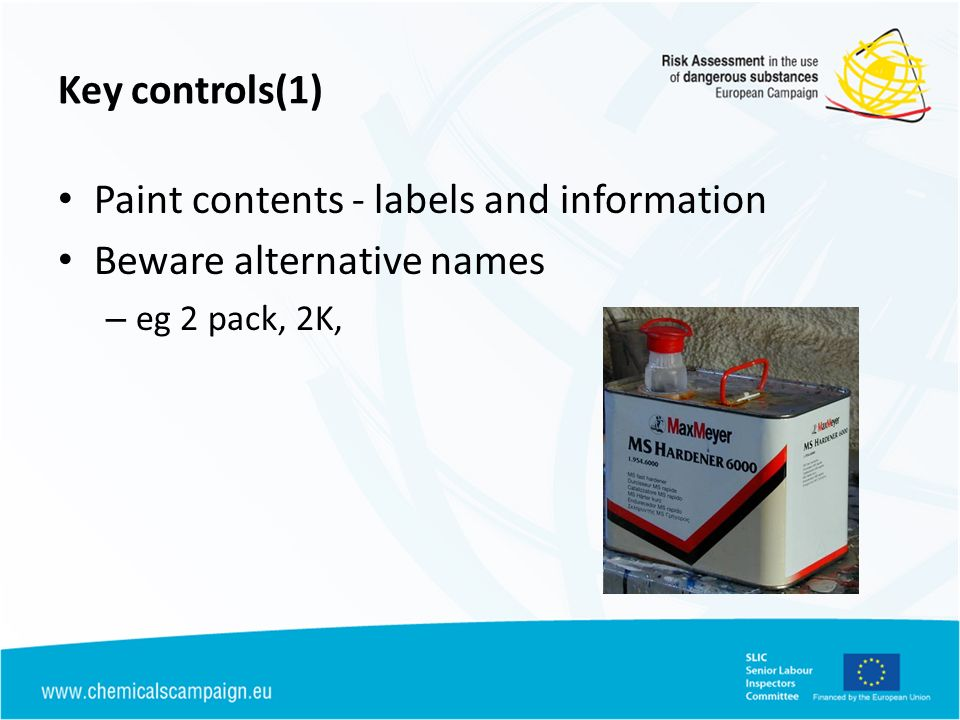 Key controls(1) Paint contents - labels and information Beware alternative names – eg 2 pack, 2K,