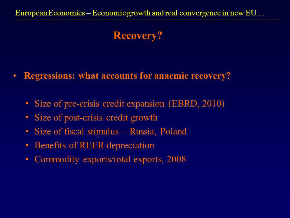 European Economics – Economic growth and real convergence in new EU… Recovery.