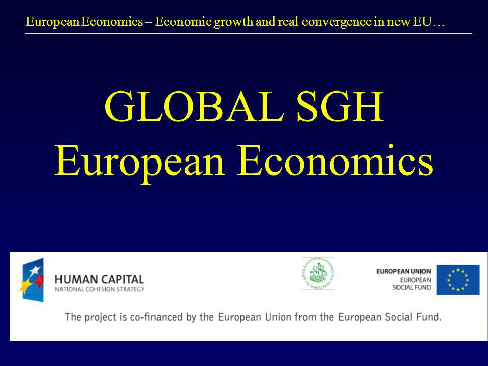 European Economics – Economic growth and real convergence in new EU… GLOBAL SGH European Economics