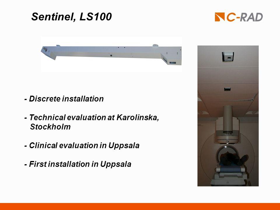 Sentinel, LS100 - Discrete installation - Technical evaluation at Karolinska, Stockholm - Clinical evaluation in Uppsala - First installation in Uppsa