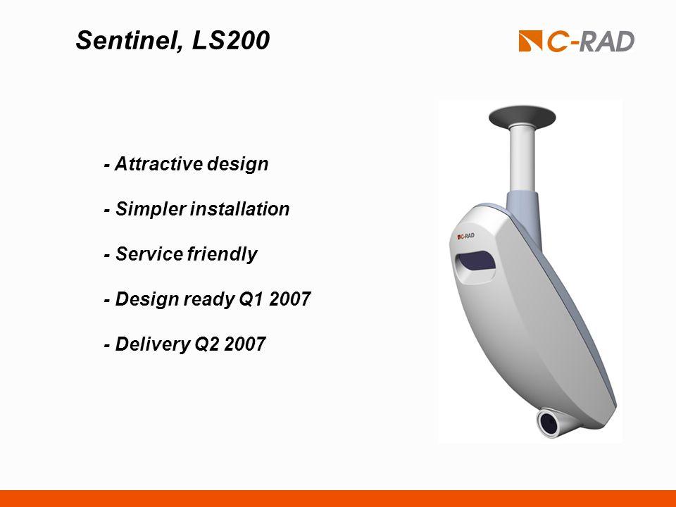 Sentinel, LS200 - Attractive design - Simpler installation - Service friendly - Design ready Q1 2007 - Delivery Q2 2007