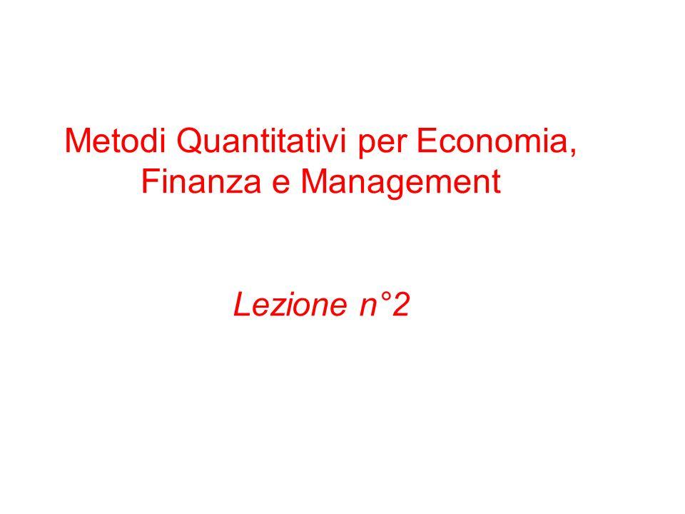 Metodi Quantitativi per Economia, Finanza e Management Lezione n°2