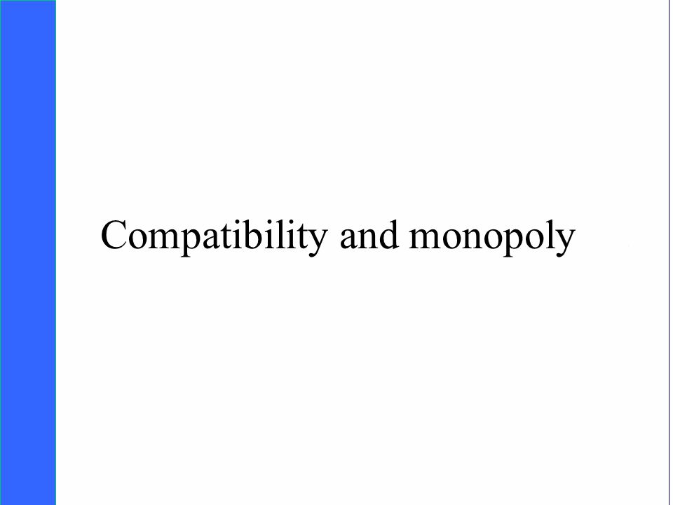 Copyright SDA Bocconi 2005 Competing Technologies, Network Externalities …n 10 Compatibility and monopoly
