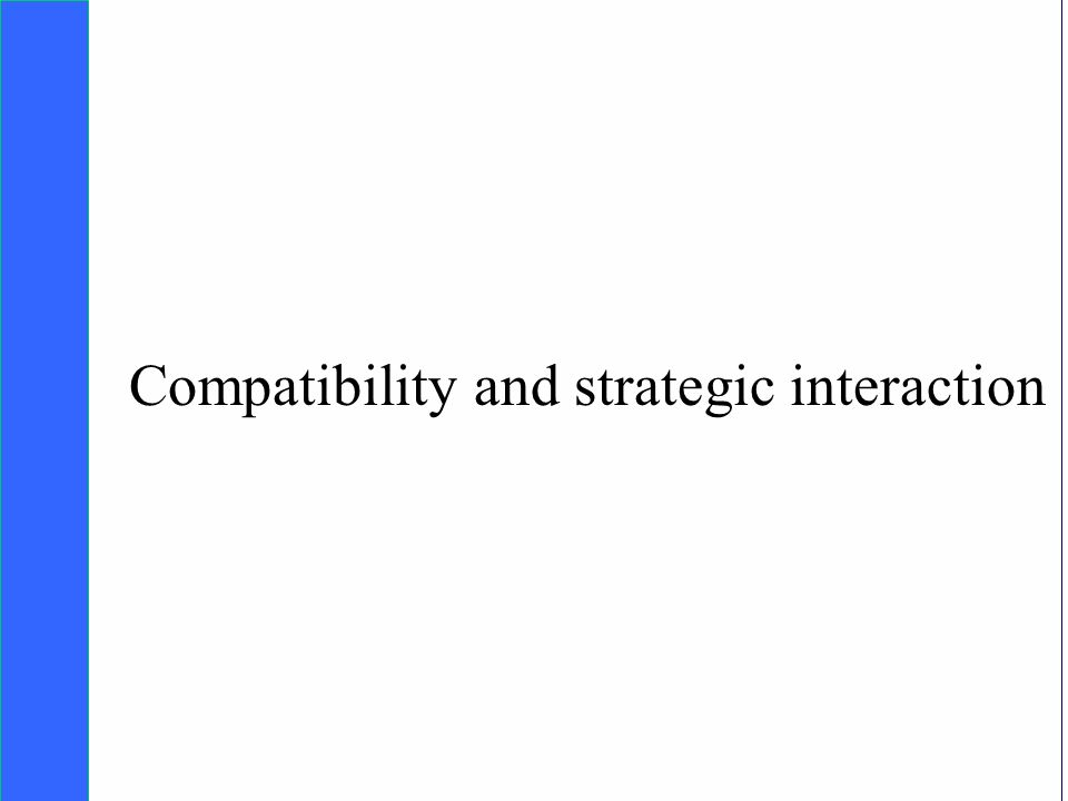 Copyright SDA Bocconi 2005 Competing Technologies, Network Externalities …n 13 Compatibility and strategic interaction