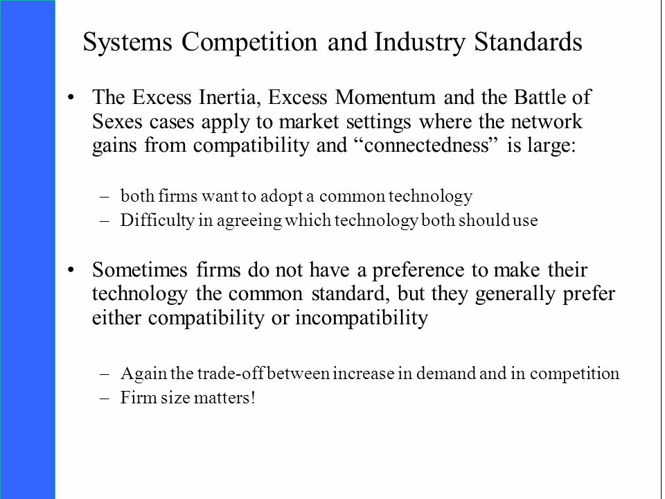 Copyright SDA Bocconi 2005 Competing Technologies, Network Externalities …n 23 Systems Competition and Industry Standards The Excess Inertia, Excess M