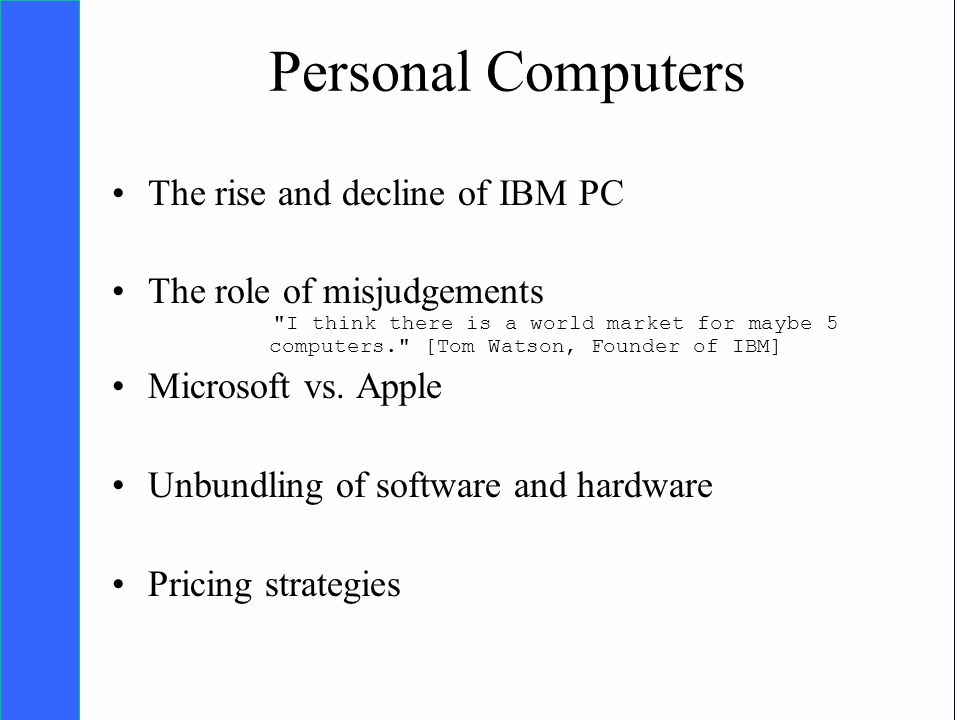 Copyright SDA Bocconi 2005 Competing Technologies, Network Externalities …n 33 Personal Computers The rise and decline of IBM PC The role of misjudgements I think there is a world market for maybe 5 computers. [Tom Watson, Founder of IBM] Microsoft vs.