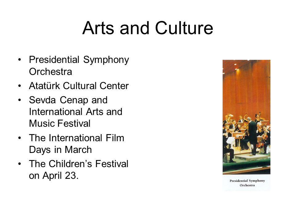 Arts and Culture Presidential Symphony Orchestra Atatürk Cultural Center Sevda Cenap and International Arts and Music Festival The International Film