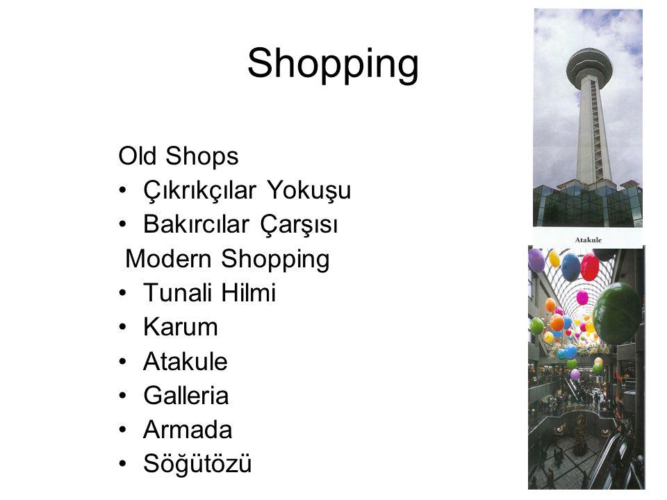 Shopping Old Shops Çıkrıkçılar Yokuşu Bakırcılar Çarşısı Modern Shopping Tunali Hilmi Karum Atakule Galleria Armada Söğütözü