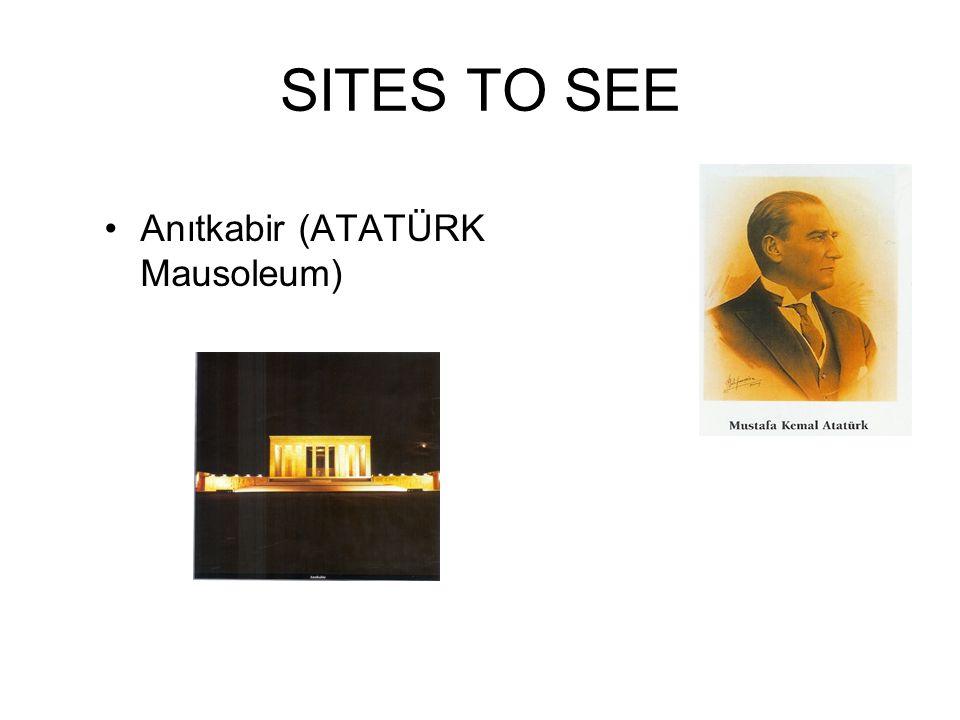 SITES TO SEE Anıtkabir (ATATÜRK Mausoleum)