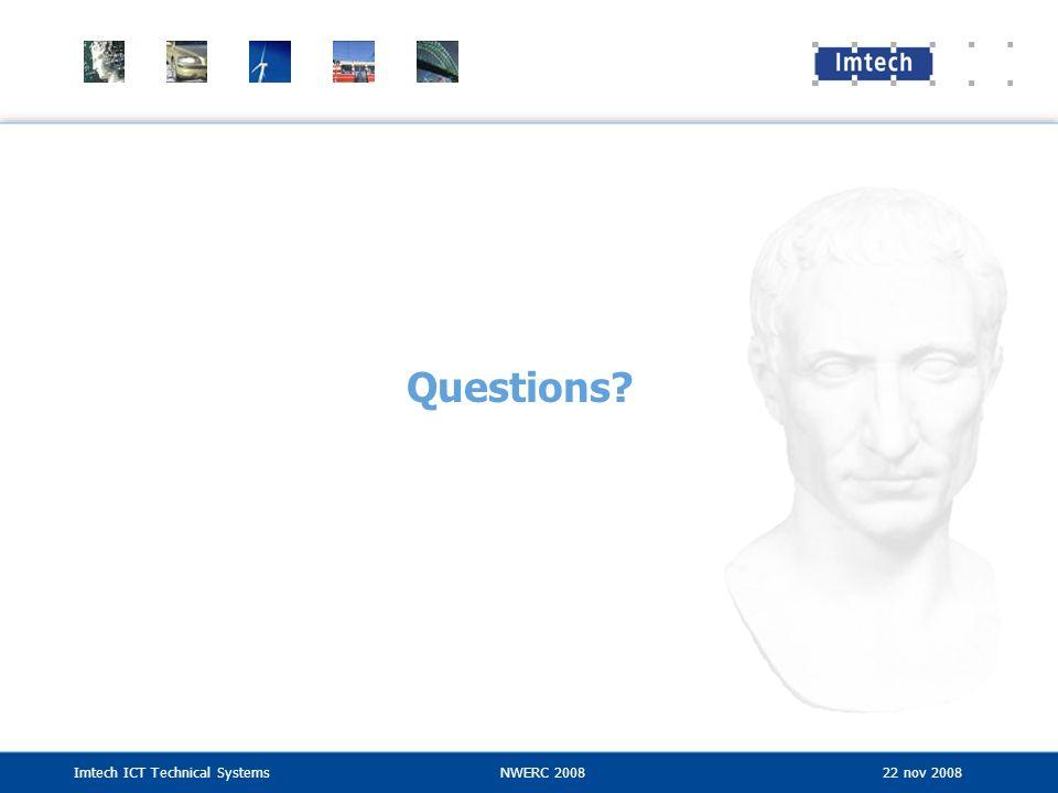 Imtech ICT Technical SystemsNWERC 2008 22 nov 2008 Questions?