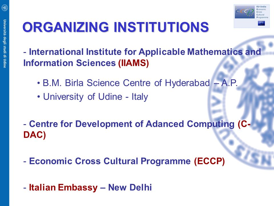 ORGANIZING INSTITUTIONS - International Institute for Applicable Mathematics and Information Sciences (IIAMS) B.M. Birla Science Centre of Hyderabad –