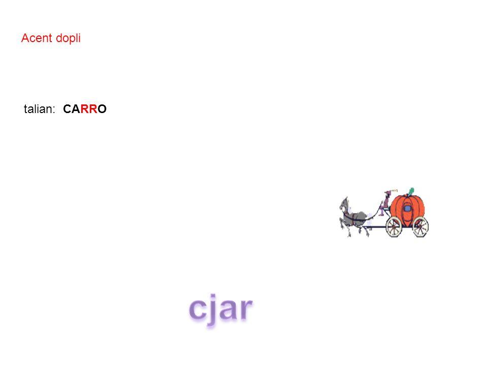 talian: CARRO Acent dopli
