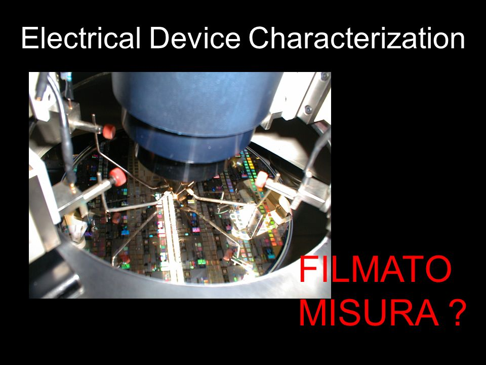 Electrical Device Characterization FILMATO MISURA