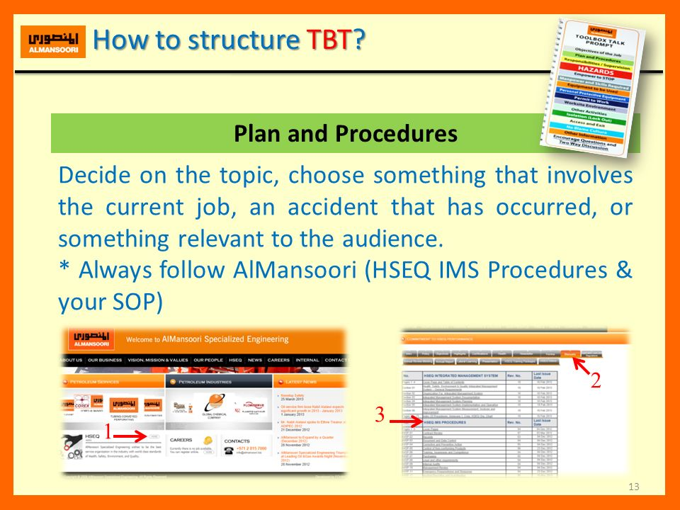 13 Plan and Procedures Decide on the topic, choose something that involves the current job, an accident that has occurred, or something relevant to th