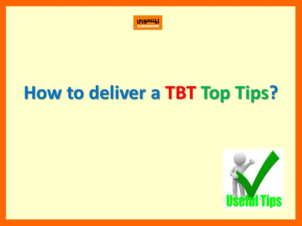 How to deliver a TBT Top Tips?