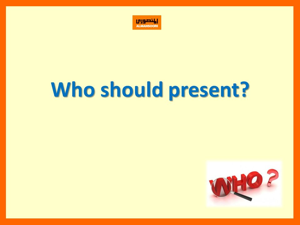 Who should present?