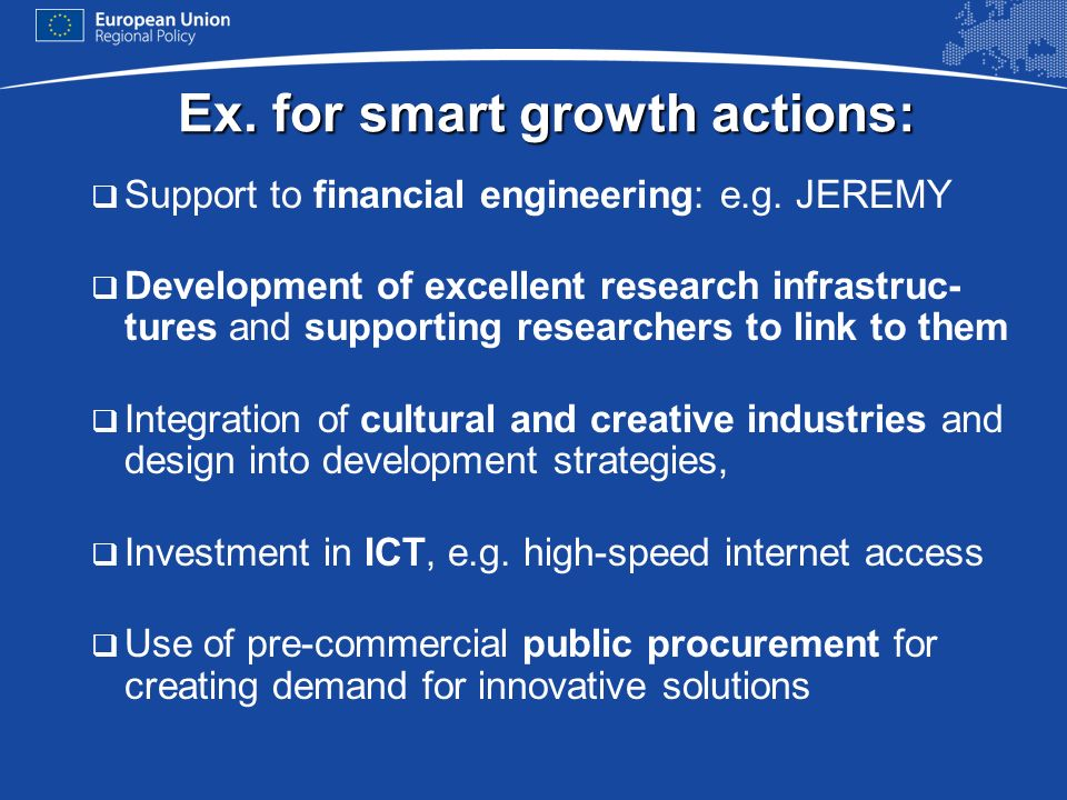 Support to financial engineering: e.g. JEREMY Development of excellent research infrastruc- tures and supporting researchers to link to them Integrati