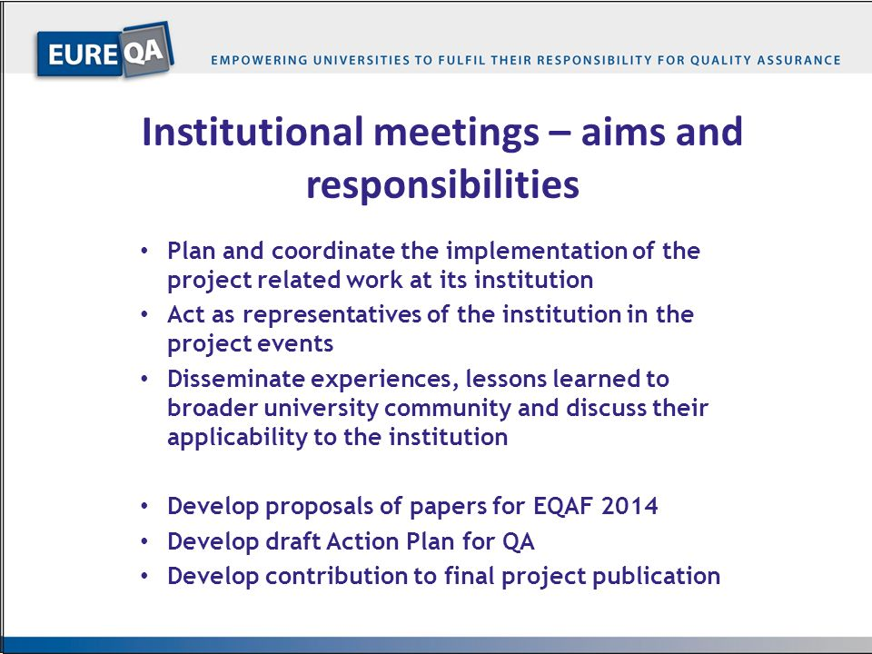 …12… Institutional meetings – aims and responsibilities Plan and coordinate the implementation of the project related work at its institution Act as r