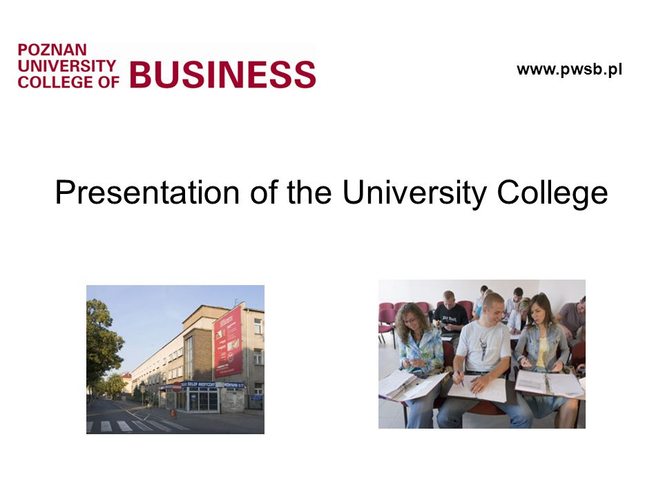 Presentation of the University College www.pwsb.pl