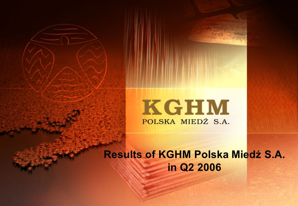 Results of KGHM Polska Miedź S.A. in Q2 2006