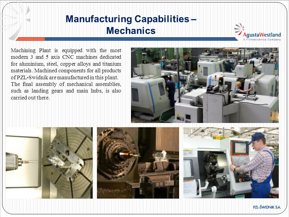 Machining Plant is equipped with the most modern 3 and 5 axis CNC machines dedicated for aluminium, steel, copper alloys and titanium materials. Machi