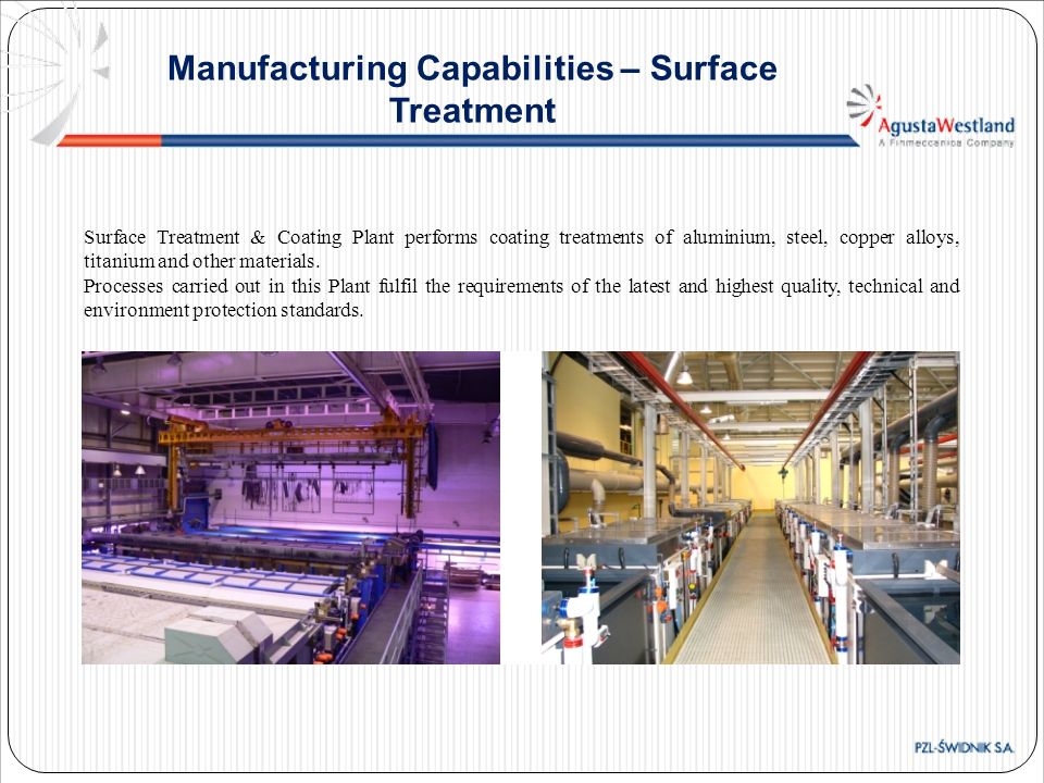 Surface Treatment & Coating Plant performs coating treatments of aluminium, steel, copper alloys, titanium and other materials. Processes carried out