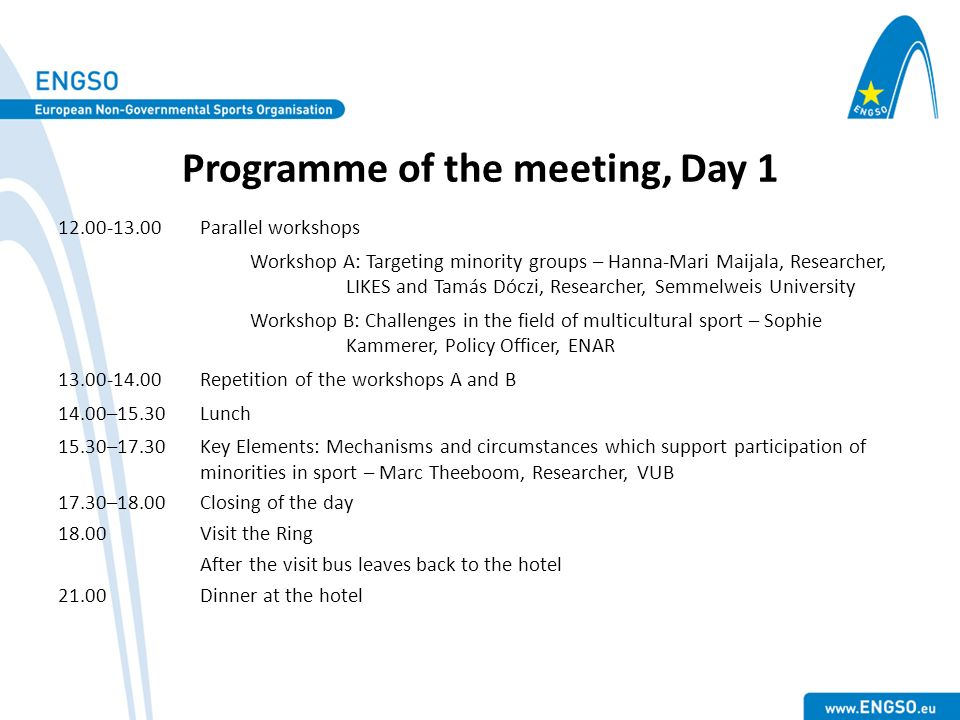 Programme of the meeting, Day 1 12.00-13.00Parallel workshops Workshop A: Targeting minority groups – Hanna-Mari Maijala, Researcher, LIKES and Tamás