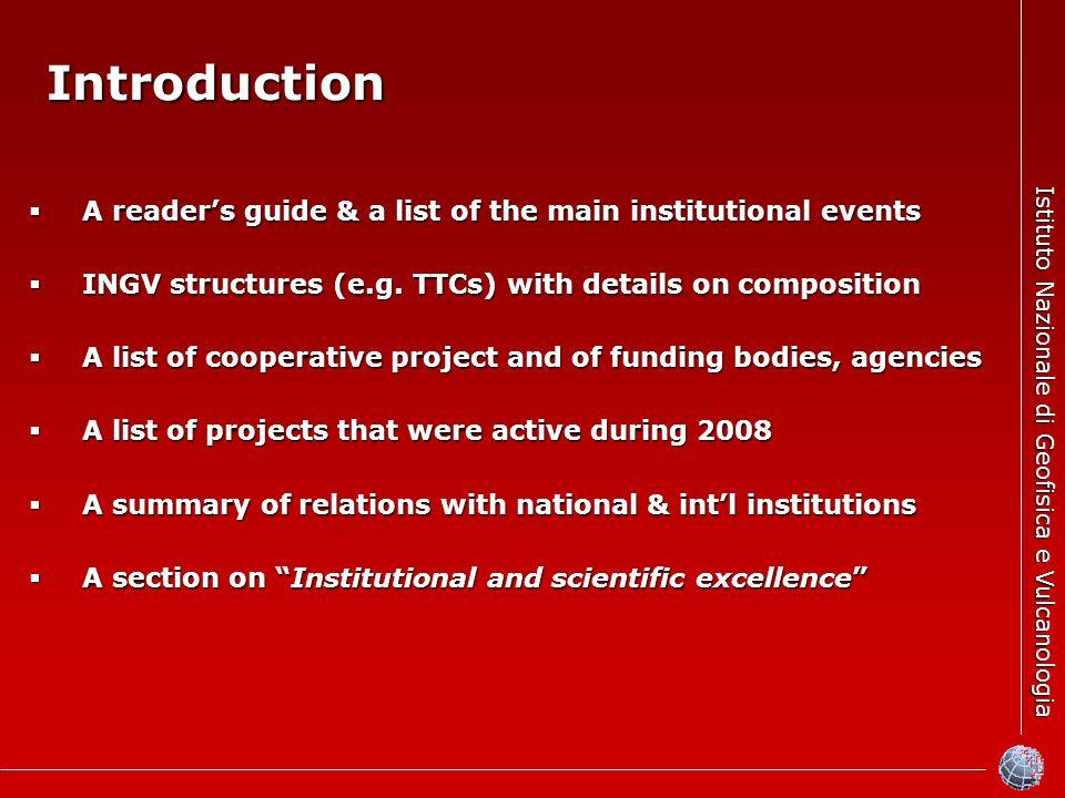 Istituto Nazionale di Geofisica e Vulcanologia Introduction A readers guide & a list of the main institutional events A readers guide & a list of the main institutional events INGV structures (e.g.
