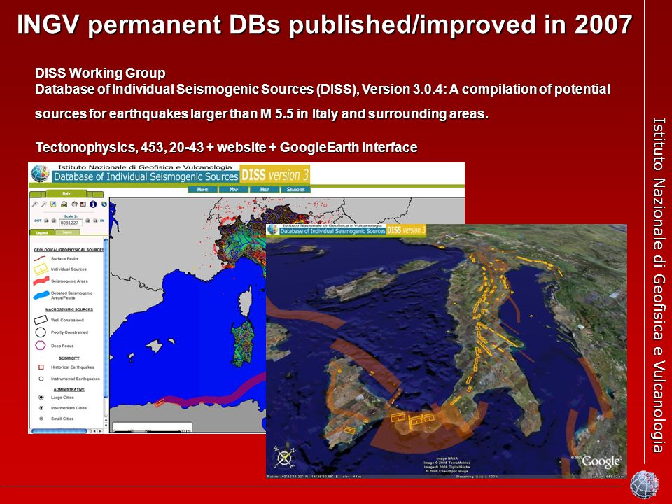 Istituto Nazionale di Geofisica e Vulcanologia INGV permanent DBs published/improved in 2007 DISS Working Group Database of Individual Seismogenic Sou