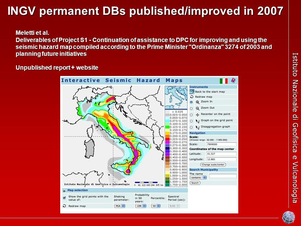 Istituto Nazionale di Geofisica e Vulcanologia INGV permanent DBs published/improved in 2007 Meletti et al.