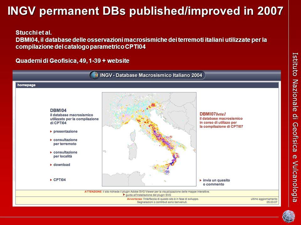 Istituto Nazionale di Geofisica e Vulcanologia INGV permanent DBs published/improved in 2007 Stucchi et al. DBMI04, il database delle osservazioni mac