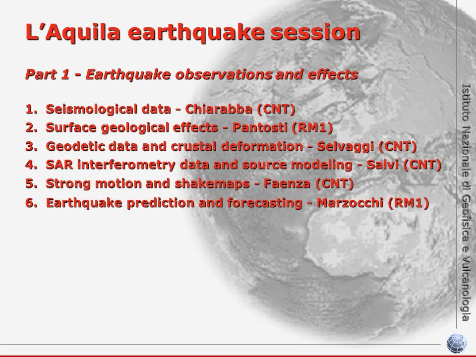 Istituto Nazionale di Geofisica e Vulcanologia LAquila earthquake session Part 1 - Earthquake observations and effects 1. Seismological data - Chiarab