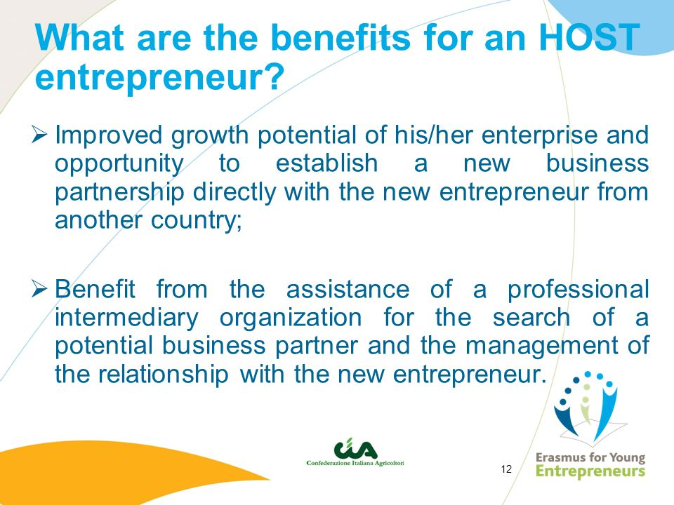 12 What are the benefits for an HOST entrepreneur? Improved growth potential of his/her enterprise and opportunity to establish a new business partner