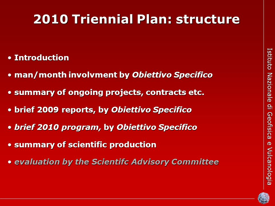 Istituto Nazionale di Geofisica e Vulcanologia 2010 Triennial Plan: structure Introduction Introduction man/month involvment by Obiettivo Specifico ma