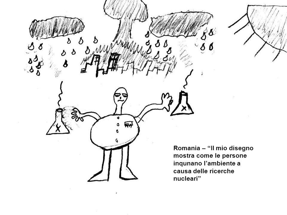 Romania – Il mio disegno mostra come le persone inqunano lambiente a causa delle ricerche nucleari