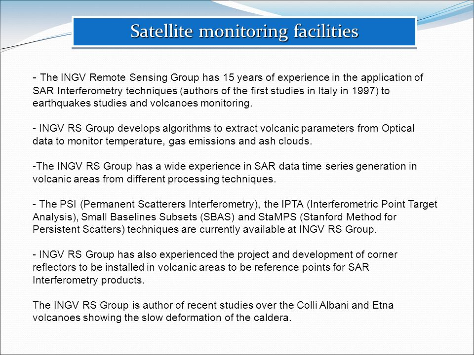 Satellite monitoring facilities - The INGV Remote Sensing Group has 15 years of experience in the application of SAR Interferometry techniques (author
