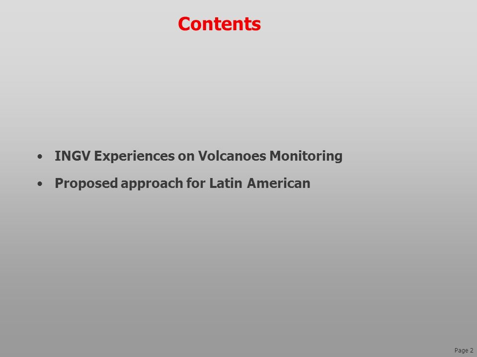 Page 2 Contents INGV Experiences on Volcanoes Monitoring Proposed approach for Latin American