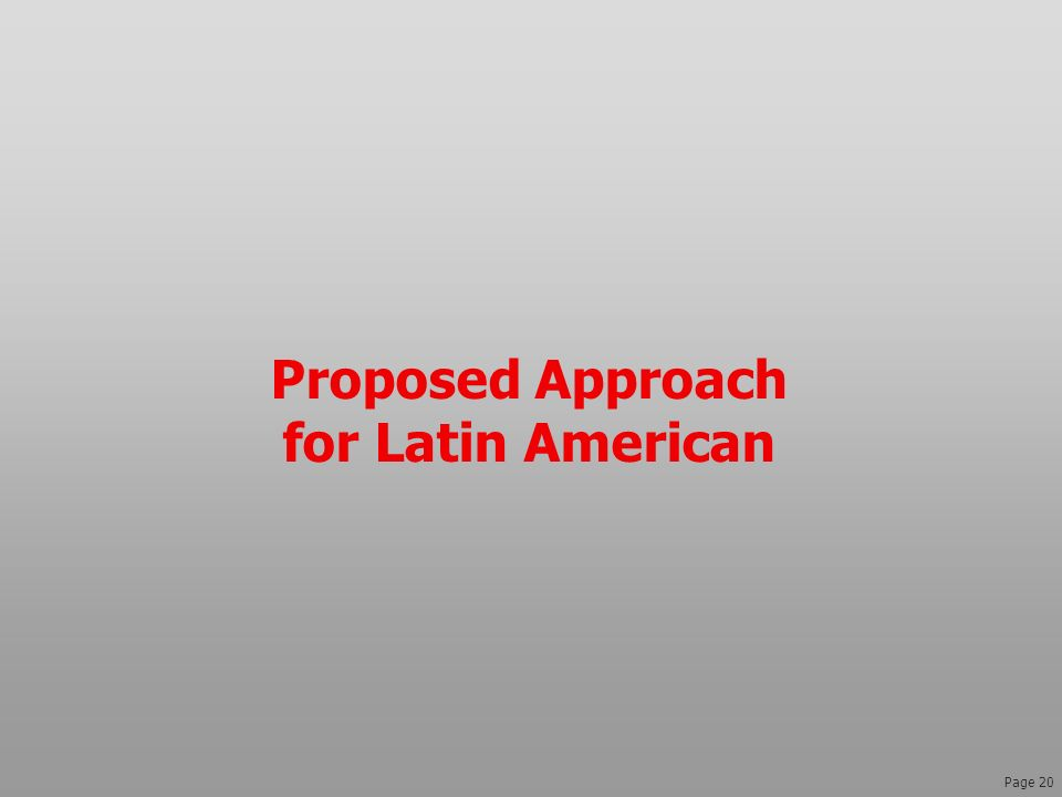 Page 20 Proposed Approach for Latin American