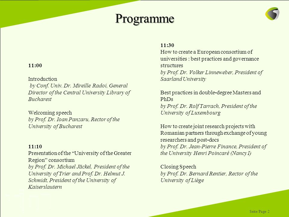 Programme 11:30 How to create a European consortium of universities : best practices and governance structures by Prof. Dr. Volker Linneweber, Preside