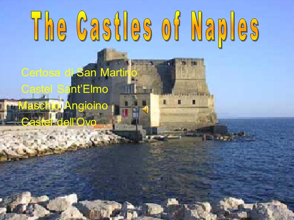 Certosa di San Martino Castel SantElmo Maschio Angioino Castel dellOvo