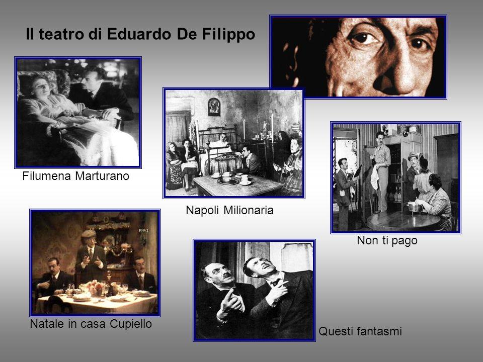 Il teatro di Eduardo De Filippo Napoli Milionaria Filumena Marturano Natale in casa Cupiello Non ti pago Questi fantasmi