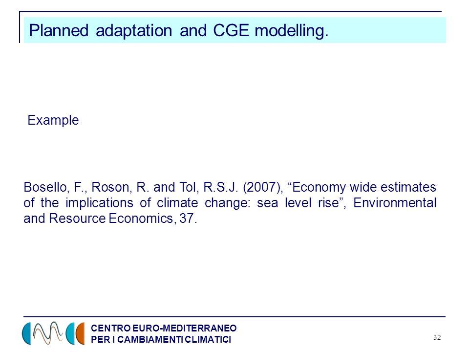 CENTRO EURO-MEDITERRANEO PER I CAMBIAMENTI CLIMATICI 32 Planned adaptation and CGE modelling.
