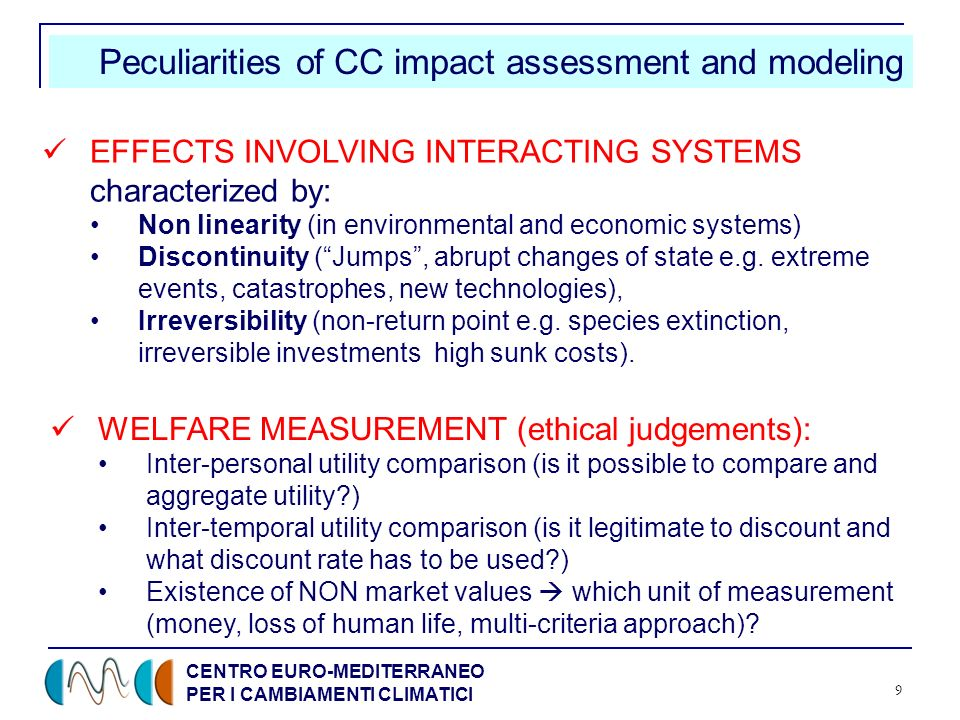 CENTRO EURO-MEDITERRANEO PER I CAMBIAMENTI CLIMATICI 9 Peculiarities of CC impact assessment and modeling EFFECTS INVOLVING INTERACTING SYSTEMS charac