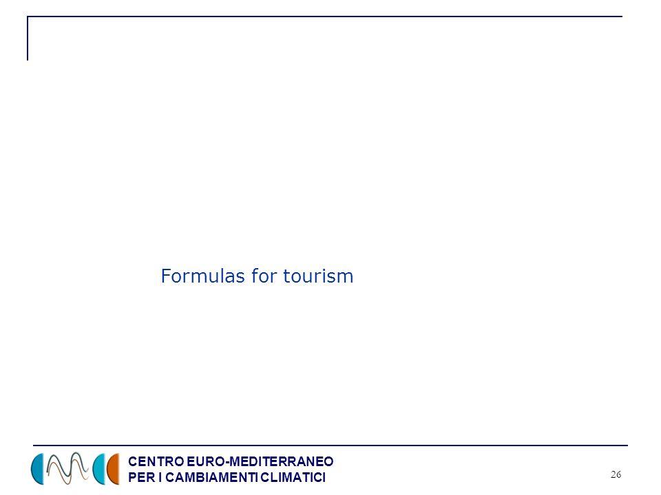 CENTRO EURO-MEDITERRANEO PER I CAMBIAMENTI CLIMATICI 26 Formulas for tourism