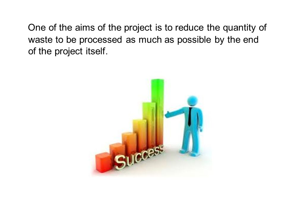 One of the aims of the project is to reduce the quantity of waste to be processed as much as possible by the end of the project itself.